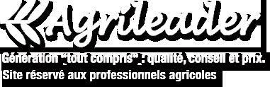 Agrileader : Génération 'tout compris' : qualité, conseil et prix, site réservé aux professionnels agricoles