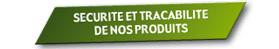 Sécurité et traçabilité de nos produits